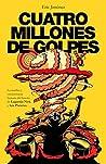Cuatro millones de golpes by Eric Jiménez