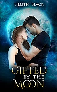 Gifted by the Moon (Moon Order Book I)