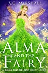 Alma and the Fairy: A Rook and Shadow Short Story (Salarian Chronicles)