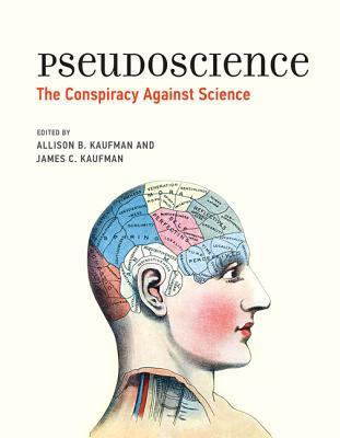 Pseudoscience  The Conspiracy Against Science (2018, Mit Press)