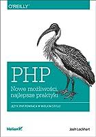 PHP. Nowe możliwości, najlepsze praktyki