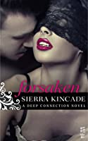 Forsaken (Deep Connection, #1)