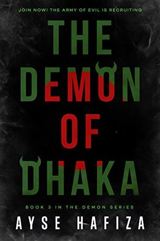 The Demon of Dhaka by Ayse Hafiza