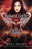 Valiant Light (Demon Trappers, #6)