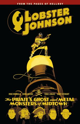 Lobster Johnson, Vol. 5: The Pirate's Ghost and Metal Monsters of Midtown