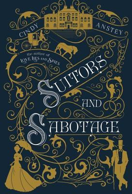 Suitors and Sabotage by Cindy Anstey