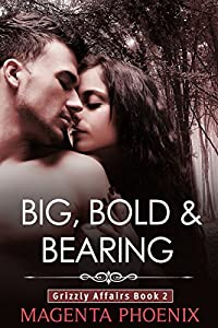 Big, Bold & Bearing (Grizzly Affairs Book 2)