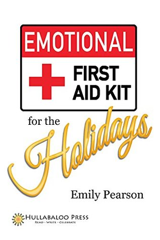 Emotional First Aid Kit For The Holidays