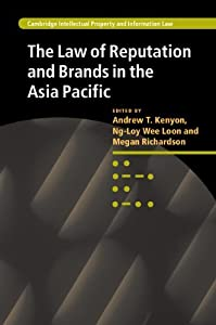 The Law of Reputation and Brands in the Asia Pacific (Cambridge Intellectual Property and Information Law, 16)
