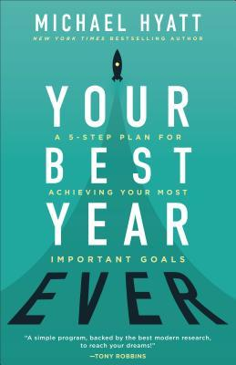 Your-Best-Year-Ever-A-5-Step-Plan-for-Achieving-Your-Most-Important-Goals