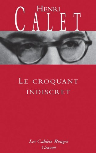 Le croquant indiscret : (*)  by  Henri Calet
