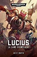 Lucius: La Lame Exemplaire (Warhammer 40,000)