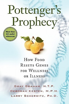 Pottenger-s Prophecy How Food Resets Genes for Wellness or Illness