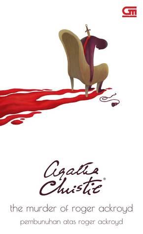 The Murder of Roger Ackroyd - Pembunuhan Atas Roger Ackroyd by Agatha Christie