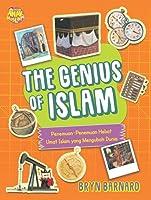 The Genius of Islam: Penemuan-Penemuan Hebat Umat Islam yang Mengubah Dunia