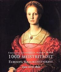 1000 meistriteost Euroopa maalikunstnikelt 1300 kuni 1850