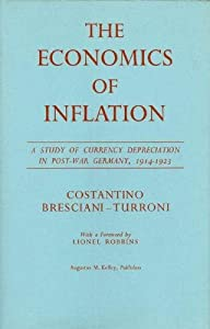 The economics of inflation; a study of currency depreciation in post-war Germany. With a foreword by Lionel Robbins. Translated by Millicent E. Savers