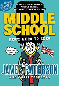 Middle School: From Hero to Zero (Middle School, #10)