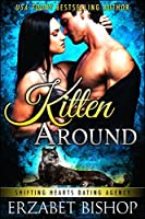 Kitten Around (Shifting Hearts Dating Agency Book 3)
