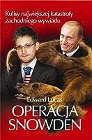 Operacja Snowden. Kulisy największej katastrofy zachodniego wywiadu
