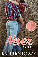 Never Too Late (Laughing P, #3)