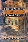 The Summer of the Royal Visit