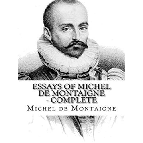 essays by michel de montaigne Essays book 3 michel eyquem de montaigne (1533 - 1592) , translated by charles cotton (1630 - 1687) michel eyquem de montaigne is one of the most influential writers of the french renaissance, known for popularising the essay as a literary genre.