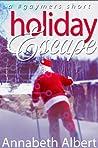 Holiday Escape by Annabeth Albert