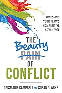 The Beauty of Conflict: Harnessing Your Team's Competitive Advantage