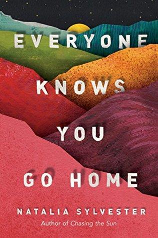 Everyone Knows You Go Home by Natalia Sylvester