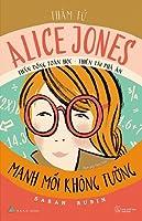 Thám Tử Alice Jones: Manh Mối Không Tưởng (Thám Tử Alice Jones, #1)