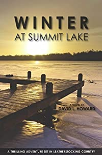 Winter at Summit Lake: A Thrilling Adventure Set in Leatherstocking Country