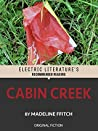 Cabin Creek (Electric Literature's Recommended Reading)