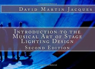 Introduction to the Musical Art of Stage Lighting Design: Second Edition