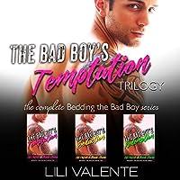 The Bad Boy's Temptation Trilogy (Bedding the Bad Boy, #1-3)