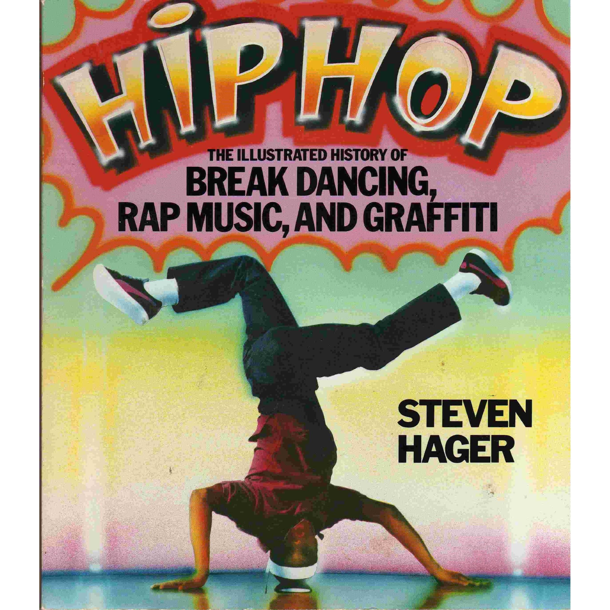 Hip Hop: The Illustrated History of Break Dancing, Rap Music