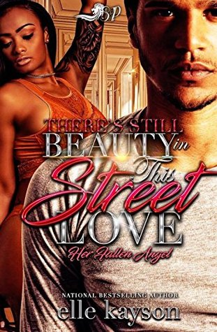 There's Still Beauty in This Street Love by Elle Kayson