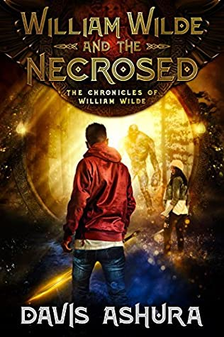 William Wilde and the Necrosed by Davis Ashura