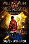 William Wilde and the Necrosed  (The Chronicles of William Wilde, #1)