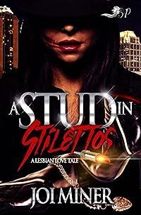 A Stud in Stilettos: A Lesbian Love Tale