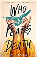 Who Fears Death (Who Fears Death, #1)