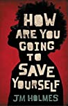 How Are You Going to Save Yourself ebook download free