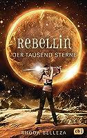 Rebellin der tausend Sterne (Herrscherin der Tausend Sonnen, #2)