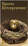 Sports Entrepreneur by David Smith