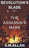 The Assassin's Mark - An Epic Fantasy Adventure (Revolution's Blade Book 3)