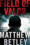 Field of Valor (Logan West, #3)