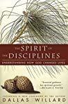 Book cover for The Spirit of the Disciplines: Understanding How God Changes Lives
