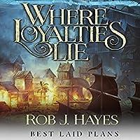 Where Loyalties Lie (Best Laid Plans, #1)
