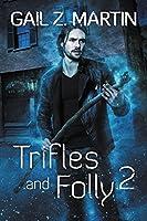 Trifles and Folly 2 (Deadly Curiosities)