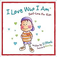 I Love Who I Am. Self-Love For Kids.
